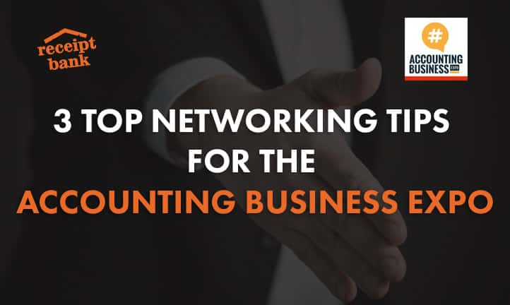 3 TOP NETWORKING TIPS TO ACE THE ACCOUNTING BUSINESS EXPO